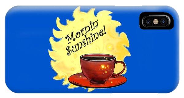 Mornin Sunshine  IPhone Case