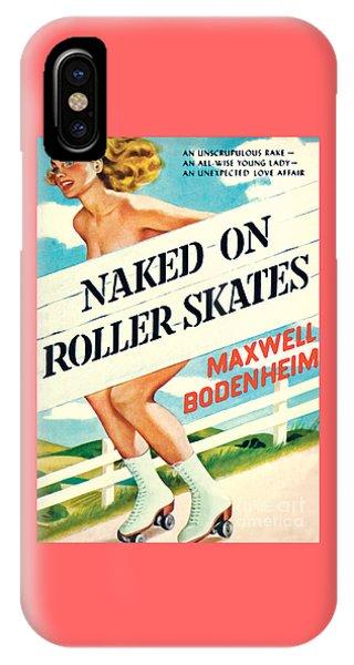 Naked On Roller Skates IPhone Case