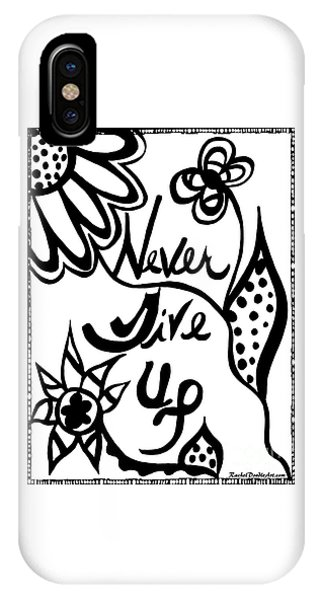 IPhone Case featuring the drawing Never Give Up by Rachel Maynard