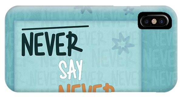 Never Say Never IPhone Case