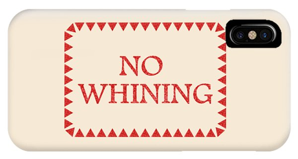 Good Humor iPhone Case - No Whining by Anastasiya Malakhova