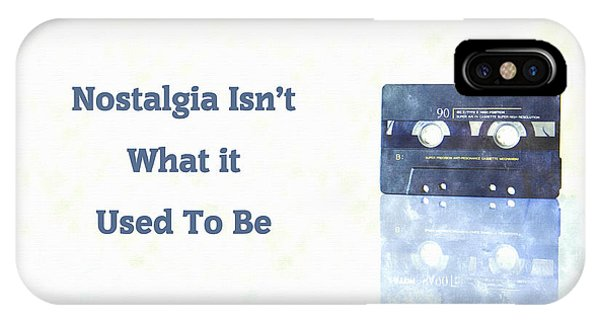 Nostalgia Isnt What It Used To Be IPhone Case