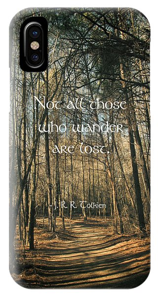 Not All Those Who Wander IPhone Case