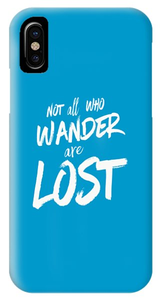 Not All Who Wander Are Lost Tee IPhone Case