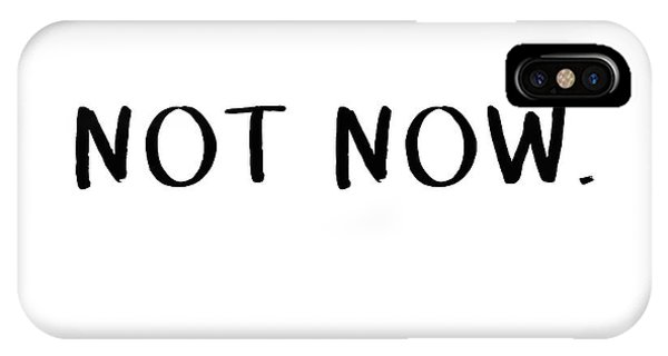 Not Now- Art By Linda Woods IPhone Case