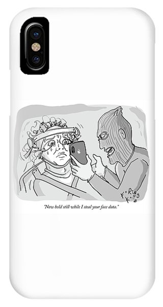 Now Hold Still While I Steal Your Face Data IPhone Case