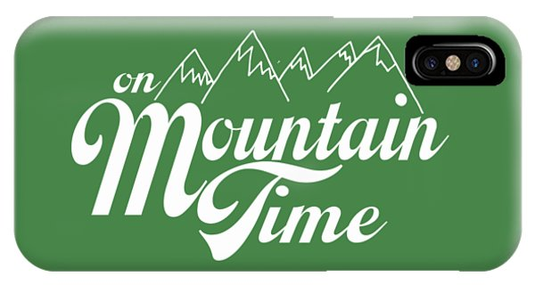 On Mountain Time IPhone Case