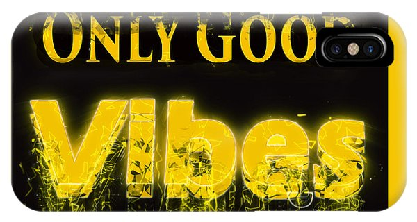 Good Humor iPhone Case - Only Good Vibes by Humorous Quotes