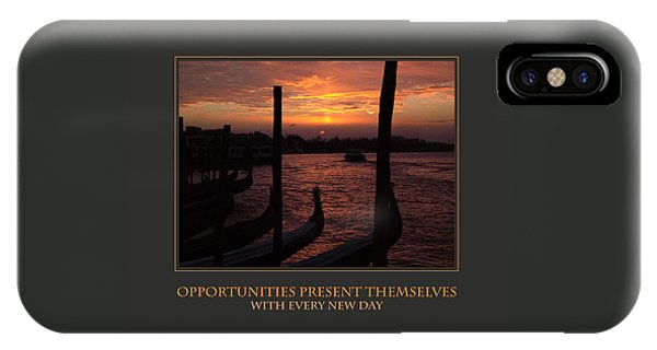 Opportunities Present Themselves With Every New Day IPhone Case