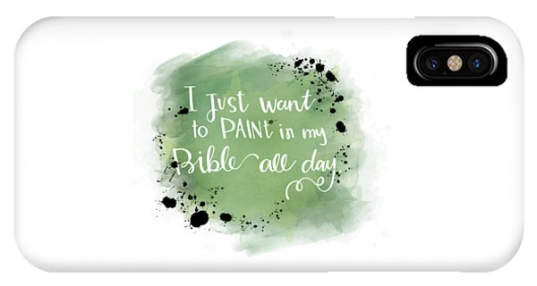 Paint All Day IPhone Case