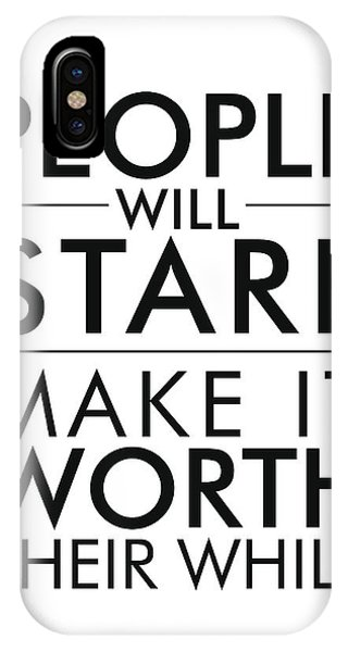 People Will Stare, Make It Worth Their While - Minimalist Print - Typography - Quote Poster IPhone Case