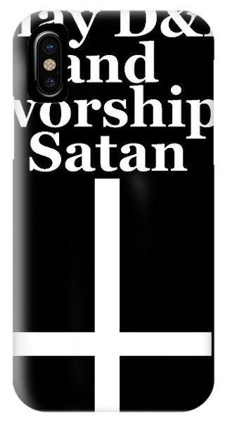 Play Dungeons And Dragons And Worship Satan IPhone Case