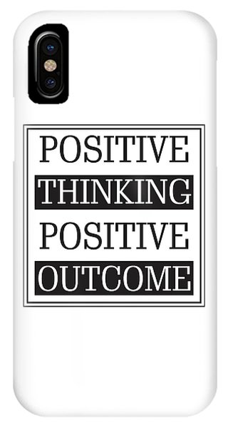 Positive Thinking Positive Outcome IPhone Case
