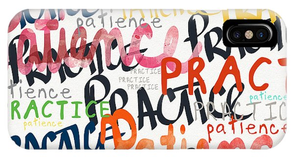 Interior Design Art iPhone Case - Practice Patience- Art By Linda Woods by Linda Woods