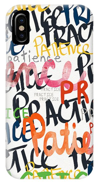 Motivational iPhone Case - Practice Patience- Art By Linda Woods by Linda Woods