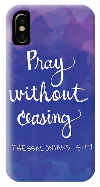 Quote iPhone Case - Pray Without Ceasing by Nancy Ingersoll