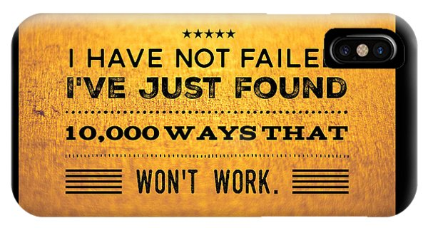 Funny iPhone Case - Quote I Have Not Failed I Have Just Found 10000 Ways That Wont Work by Matthias Hauser