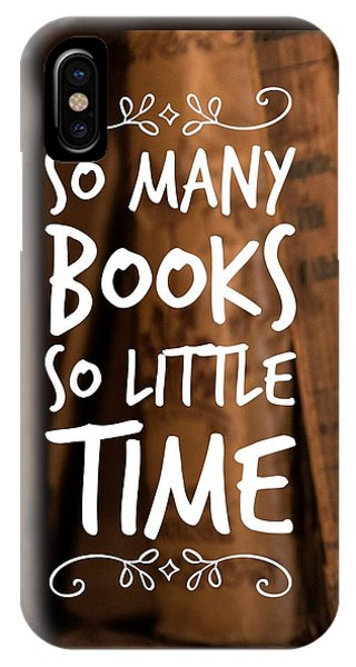 School iPhone Case - Quote Many Books Little Time by Matthias Hauser