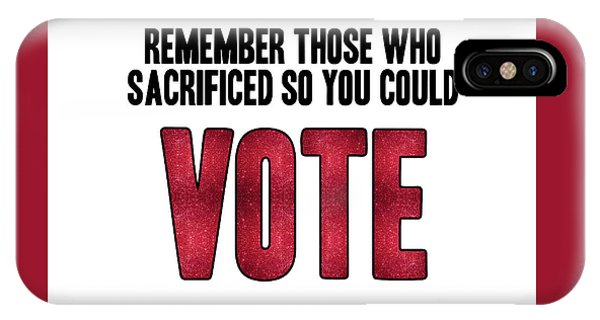 Hillary Clinton iPhone Case - Remember Those Who Sacrificed So You Could Vote by Liesl Marelli
