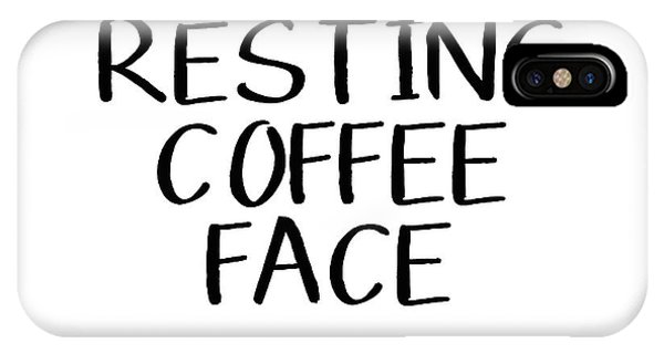 Humor iPhone Case - Resting Coffee Face-art By Linda Woods by Linda Woods