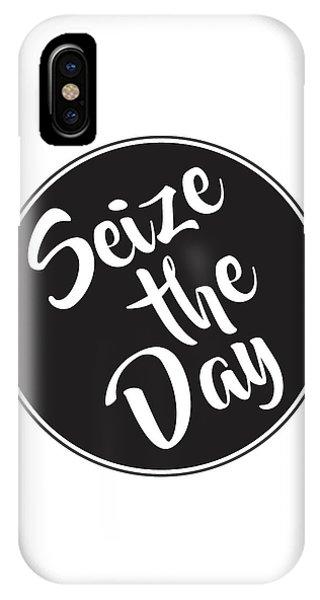 Typography iPhone Case - Seize The Day - Carpe Diem by Studio Grafiikka