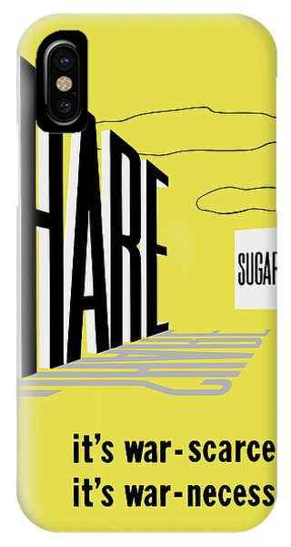 Conservation iPhone Case - Share Sugar - It's War Scarce by War Is Hell Store