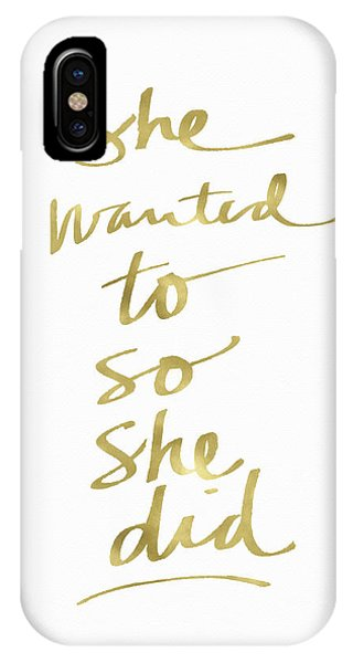 She Wanted To So She Did Gold- Art By Linda Woods IPhone Case