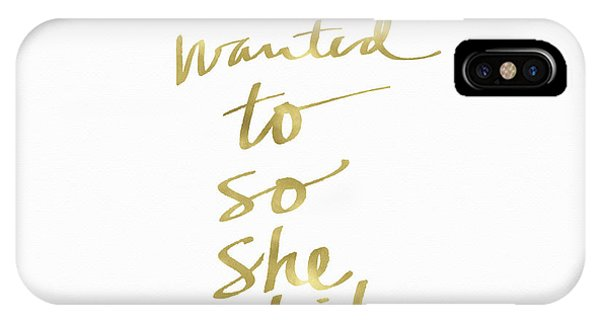 Gallery Wall iPhone Case - She Wanted To So She Did Gold- Art By Linda Woods by Linda Woods