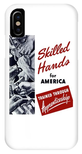 Skilled Hands For America IPhone Case