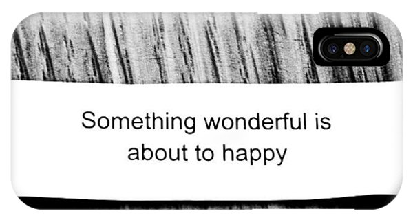 Something Wonderful Is About To Happy IPhone Case