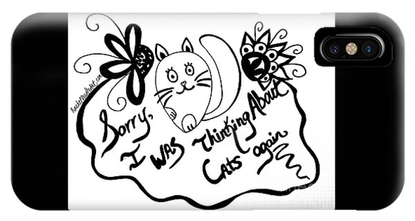 IPhone Case featuring the drawing Sorry, I Was Thinking About Cats Again by Rachel Maynard