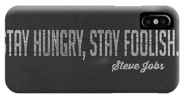 Inspirational iPhone Case - Steve Jobs Stay Hungry Stay Foolish by Edward Fielding