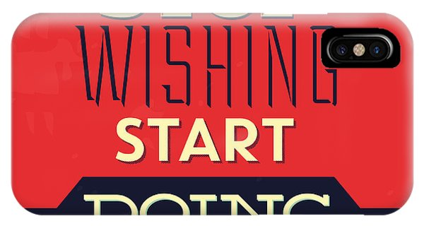 Professional iPhone Case - Stop Wishing Start Doing by Naxart Studio