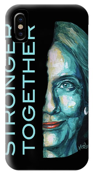 Hillary Clinton iPhone Case - Stronger Together by Konni Jensen