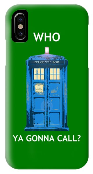 IPhone Case featuring the digital art Tardis - Who Ya Gonna Call by Richard Reeve