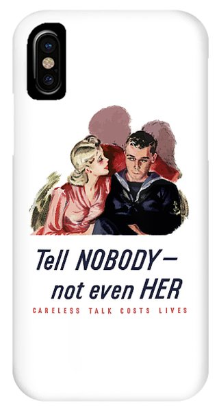 World War Two iPhone Case - Tell Nobody -- Not Even Her by War Is Hell Store