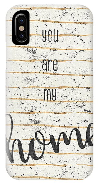 Text Art You Are My Home IPhone Case