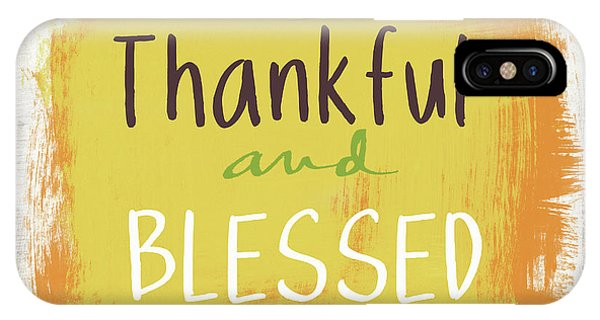 Thankful And Blessed- Art By Linda Woods IPhone Case