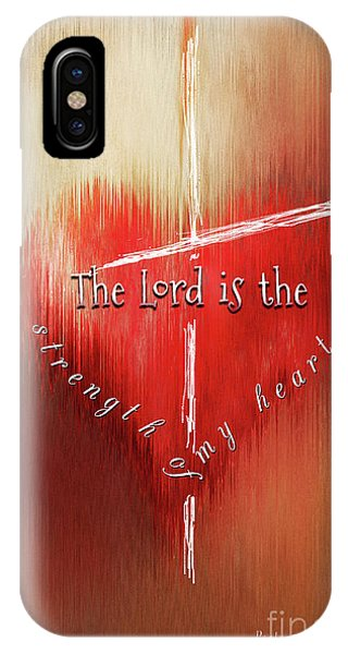 The Lord Is The Strength Of My Heart IPhone Case
