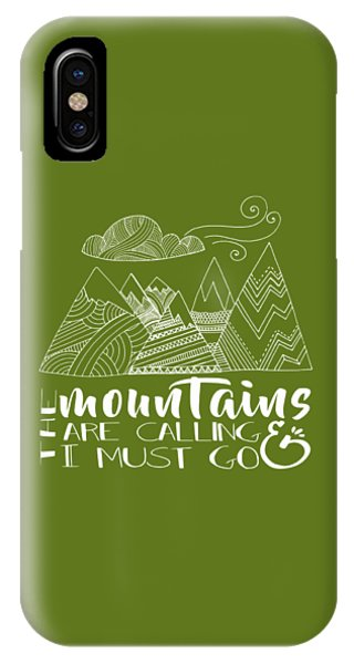 The Mountains Are Calling IPhone Case