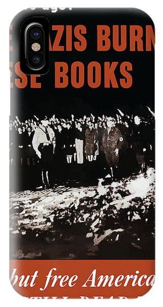 Free iPhone Case - The Nazis Burned These Books by War Is Hell Store