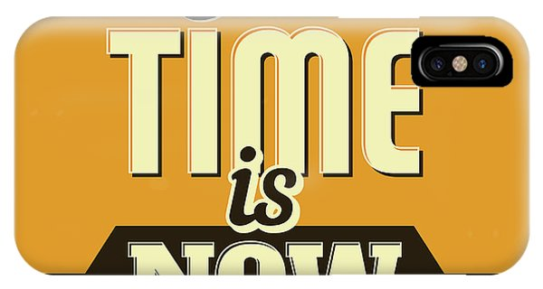Achievement iPhone Case - The Time Is Now by Naxart Studio