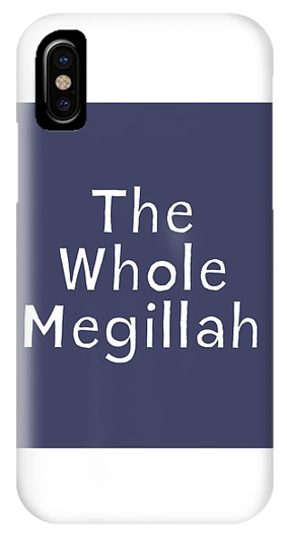 Jewish Humor iPhone Case - The Whole Megillah Navy And White- Art By Linda Woods by Linda Woods