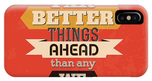 Laugh iPhone Case - There Are Far Better Things Ahead by Naxart Studio