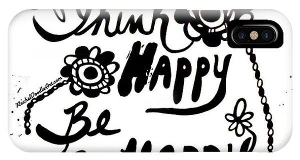 Think Happy Be Happy IPhone Case