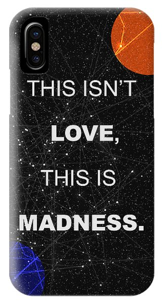 This Isnt Love This Is Madness Space Poster IPhone Case