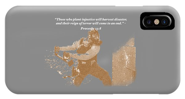 Those Who Plant Injustice Will Harvest Disaster IPhone Case