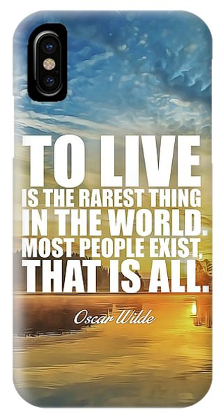 Rare iPhone Case - To Live Is The Rarest Thing... by Silva Lara