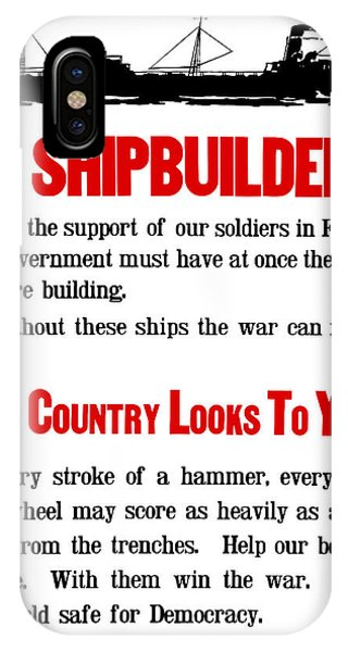 Wwi iPhone Case - To Shipbuilders - Our Country Looks To You  by War Is Hell Store