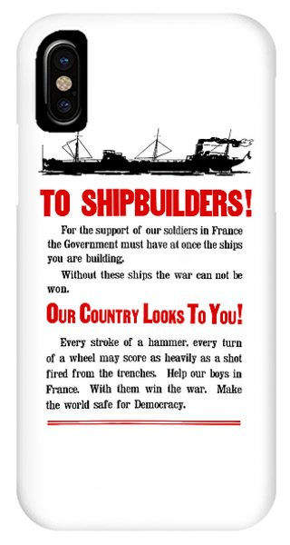 To Shipbuilders - Our Country Looks To You  IPhone Case